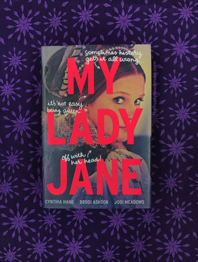 Book Review: My Lady Jane [The Trusty Bookmark]