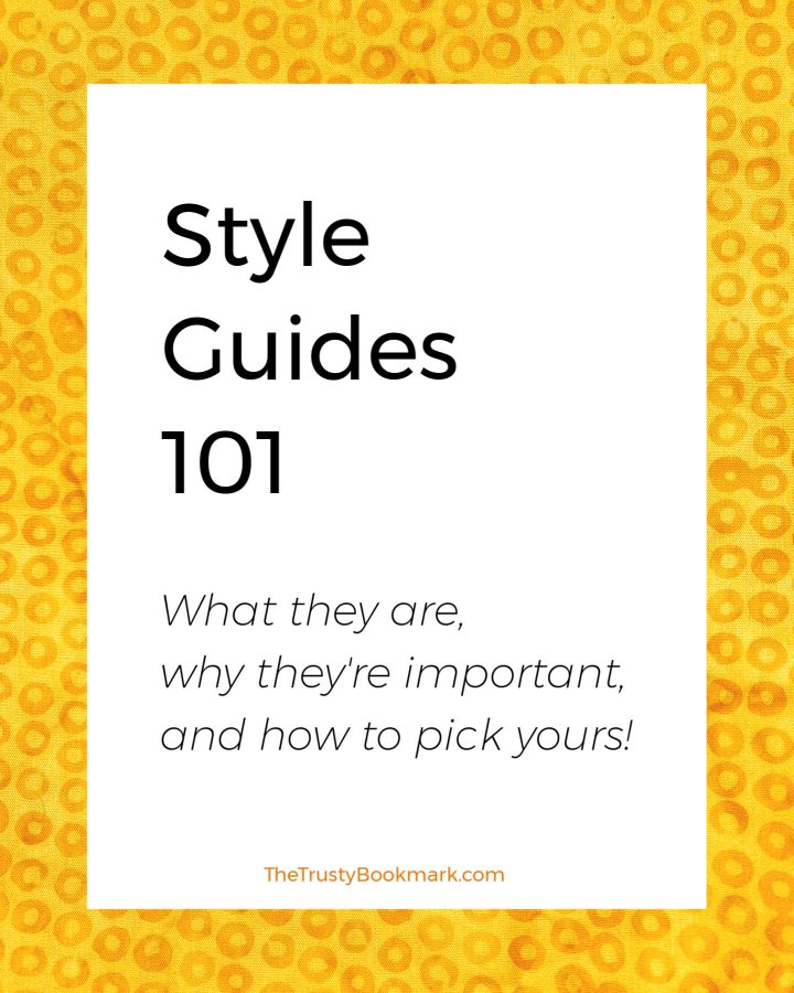Style Guides 101: What they are, why they're important, and how to pick yours!