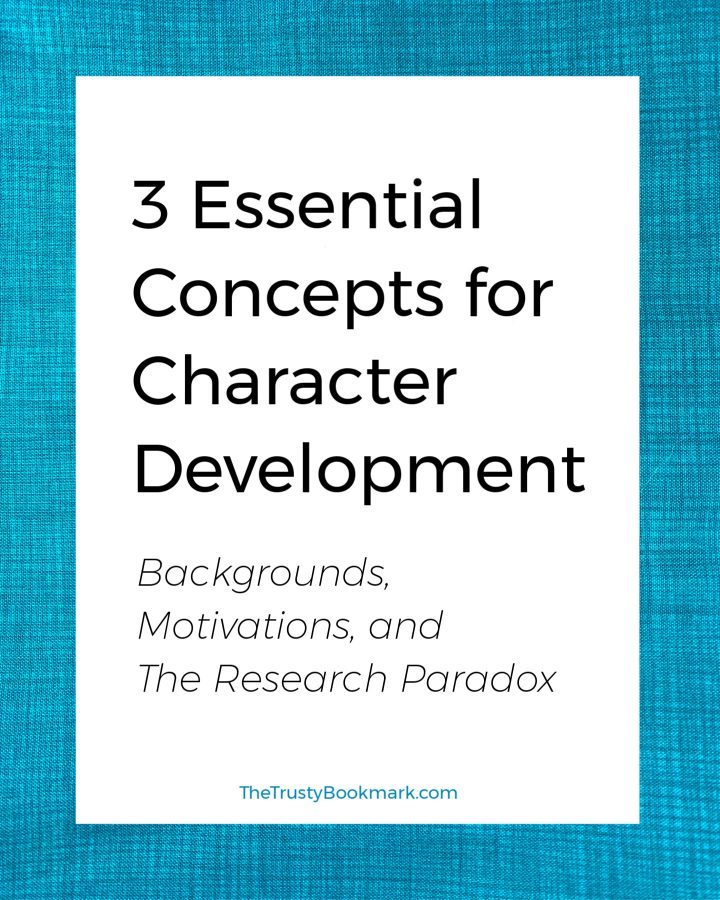 3 Essential Concepts for Character Development (Backgrounds, Motivations, and The Research Paradox)